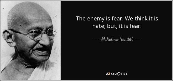 quote-the-enemy-is-fear-we-think-it-is-hate-but-it-is-fear-mahatma-gandhi-52-28-02